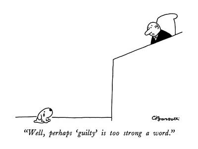 Puppy Drawing - Well, Perhaps 'guilty' Is Too Strong A Word by Charles Barsotti