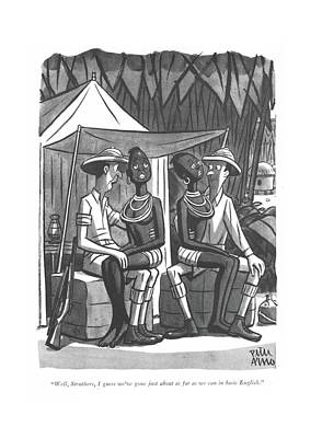 Native Drawing - Well, Struthers, I Guess We've Gone by Peter Arno