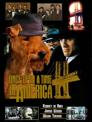 Painting - Welsh Terrier Art Canvas Print - Once Upon A Time In America Movie Poster by Sandra Sij