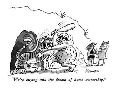 We're Buying Into The Dream Of Home Ownership Art Print by Boris Drucker