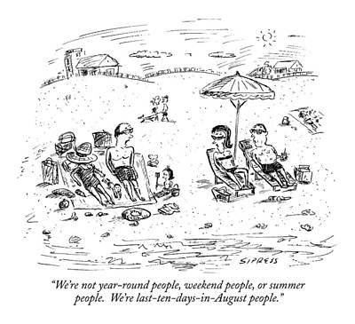 Seashore Drawing - We're Not Year-round People by David Sipress