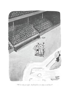 Baseball Drawing - We've Only Got Eight. Anybody Here Ever Play by Robert J. Day