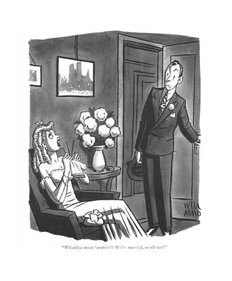 Surprise Drawing - Whaddya Mean 'surprise'? We're Married by Peter Arno
