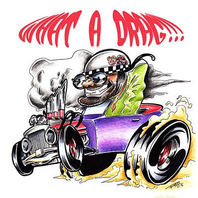 Super Cars Drawing - What A Drag by Big Mike Roate