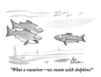 Conversing Drawing - What A Vacation - We Swam With Dolphins! by Leo Cullum