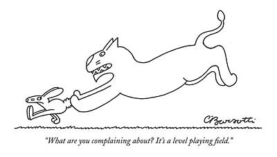 Large Cats Drawing - What Are You Complaining About? It's A Level by Charles Barsotti