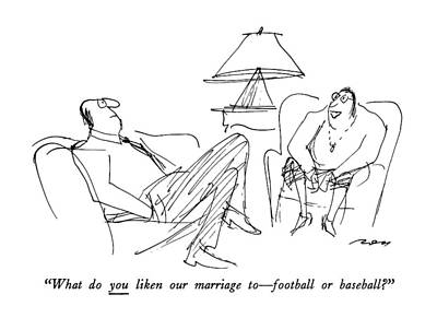 What Do You Liken Our Marriage To - Football Or Art Print