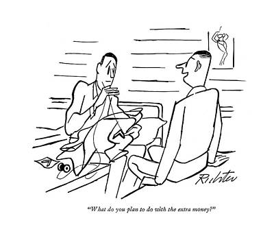 Promotion Drawing - What Do You Plan To Do With The Extra Money? by Mischa Richter