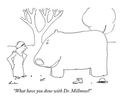 Hippopotamus Drawing - What Have You Done With Dr. Millmoss? by James Thurber