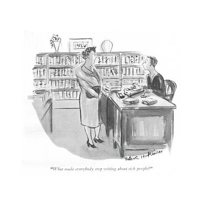 Bookshop Drawing - What Made Everybody Stop Writing About Rich by Helen E. Hokinson