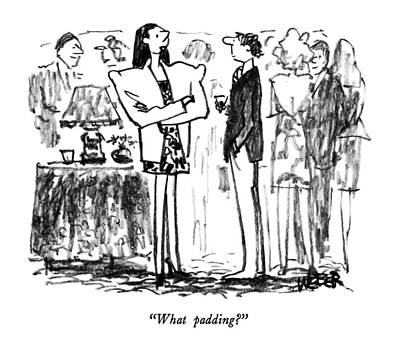 Pad Drawing - What Padding? by Robert Weber