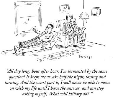 Hillary Clinton Drawing - What Will Hillary by David Sipress
