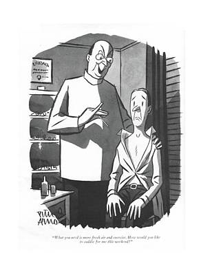 Drawing - What You Need Is More Fresh Air And Exercise. How by Peter Arno
