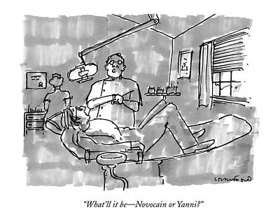Medical Drawing - What'll It Be - Novocain Or Yanni? by Michael Crawford