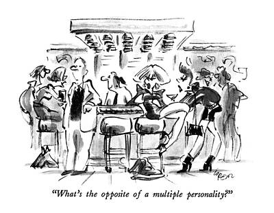 What's The Opposite Of A Multiple Personality? Art Print by Lee Lorenz