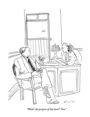 Purpose Drawing - What's The Purpose Of This Loan?  Fun by Richard Cline