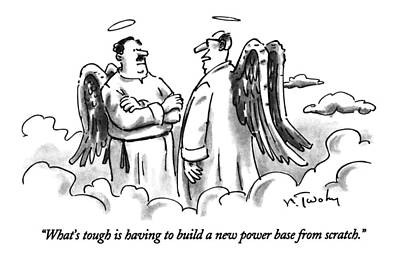 Angels Drawing - What's Tough Is Having To Build A New Power Base by Mike Twohy