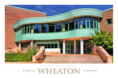 Library Painting - Wheaton Public Library Poster by Christopher Arndt