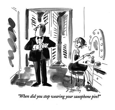 When Did You Stop Wearing Your Saxophone Pin? Print by Donald Reill