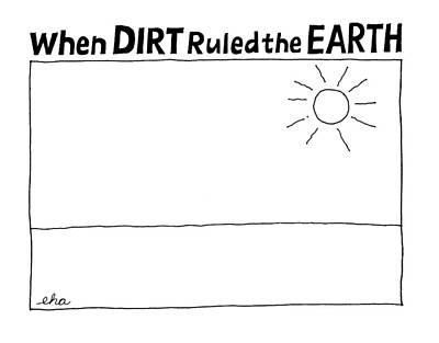 Dirt Drawing - 'when Dirt Ruled The Earth' by Edward H. Allison