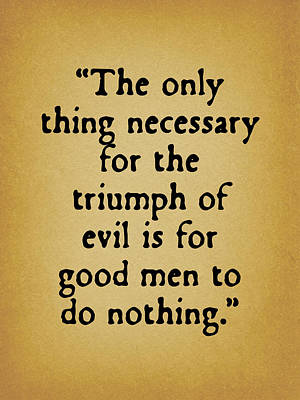 Quotes Digital Art - When Good Men Do Nothing by God and Country Prints