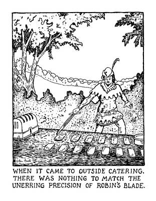 Robin Drawing - When It Came To Outside Catering by Glen Baxter