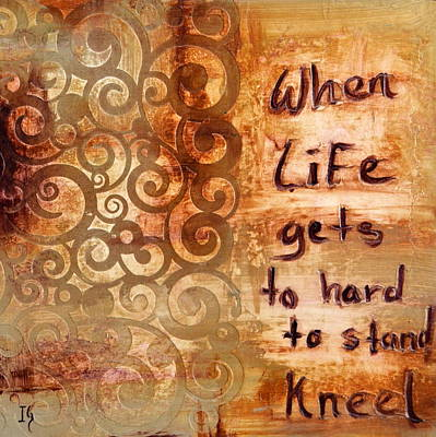 When Life Gets To Hard To Stand Kneel Original by Ivan Guaderrama