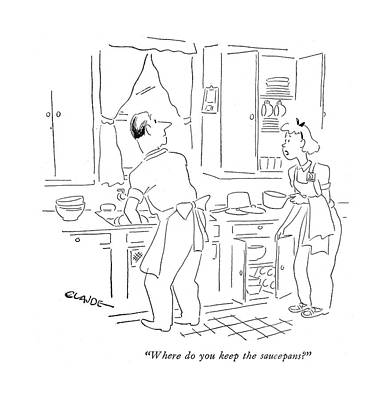 Claude-smith Drawing - Where Do You Keep The Saucepans? by Claude Smith