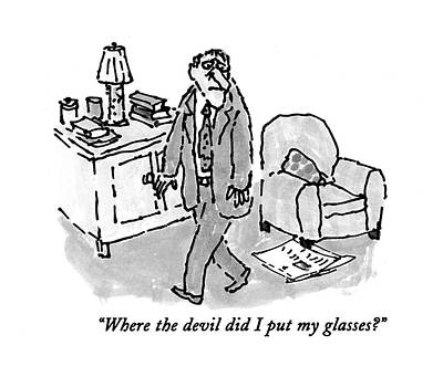 Where The Devil Did I Put My Glasses? Art Print by William Steig