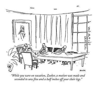 Boardroom Drawing - While You Were On Vacation by George Booth