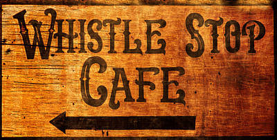 Photograph - Whistle Stop Cafe Sign by Mark Andrew Thomas