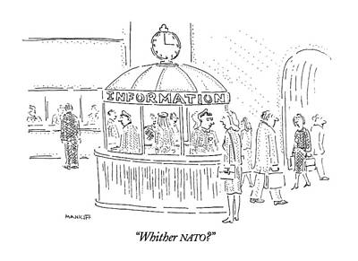 Whither Nato? Art Print by Robert Mankoff