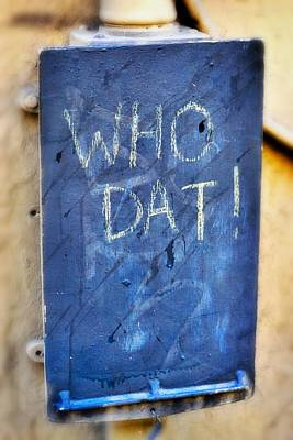 Photograph - Who Dat by Nadalyn Larsen