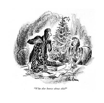 Christmas Gift Drawing - Who Else Knows About This? by Alan Dunn