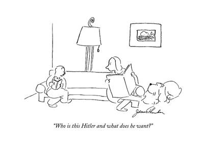 Surprise Drawing - Who Is This Hitler And What Does He Want? by James Thurber