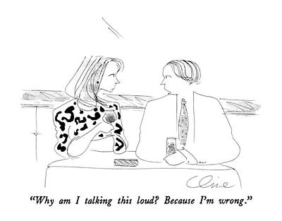 Wine Drawing - Why Am I Talking This Loud?  Because I'm Wrong by Richard Cline