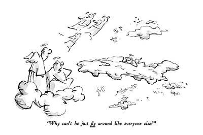 Angels Drawing - Why Can't He Just ?y Around Like Everyone Else? by Lee Lorenz