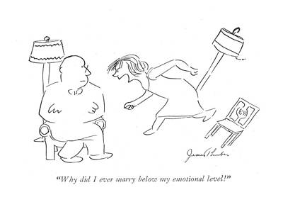 Breakup Drawing - Why Did I Ever Marry Below My Emotional Level! by James Thurber