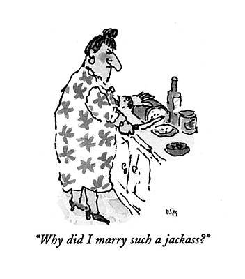 Why Did I Marry Such A Jackass? Art Print by William Steig
