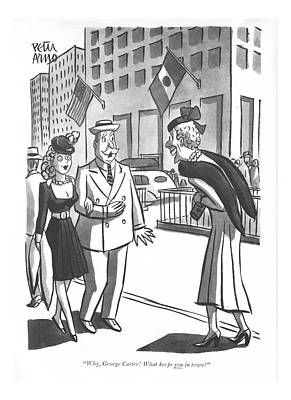 Drawing - Why George Carter! What Keeps You In Town? by Peter Arno