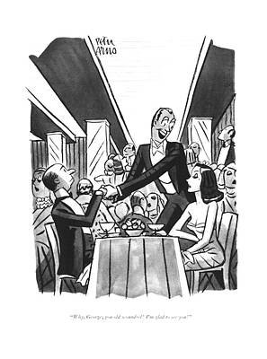 Drawing - Why, George, You Old Scoundrel! I'm Glad To See by Peter Arno