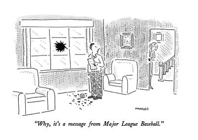 Man Reading Drawing - Why, It's A Message From Major League Baseball by Robert Mankoff
