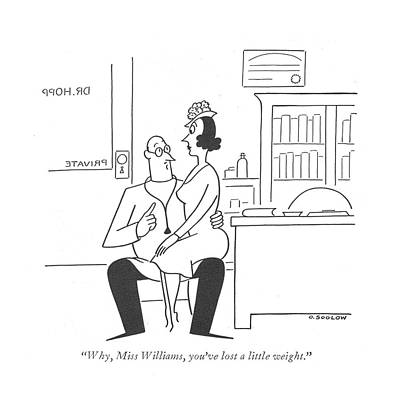 Why, Miss Williams, You've Lost A Little Weight Art Print by Otto Soglow