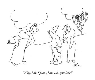 Why, Mr. Spears, How Cute You Look! Art Print by James Thurber