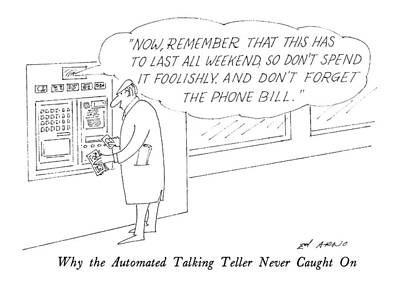 Why The Automated Talking Teller Never Caught Art Print by Ed Arno