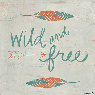 Wild And Free Print by Katie Doucette
