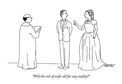 Will The Role Of Wife Call For Any Nudity? Art Print by Alex Gregory