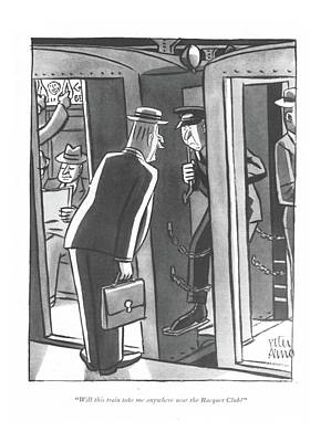 Train Drawing - Will This Train Take Me Anywhere Near The Racquet by Peter Arno