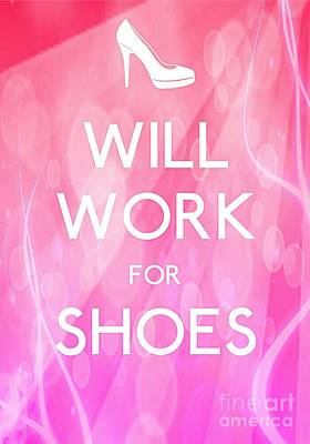 Will Work For Shoes Art Print by Daryl Macintyre