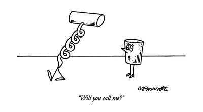 Corks Drawing - Will You Call Me? by Charles Barsotti